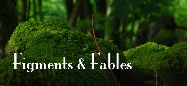 Figments & Fables